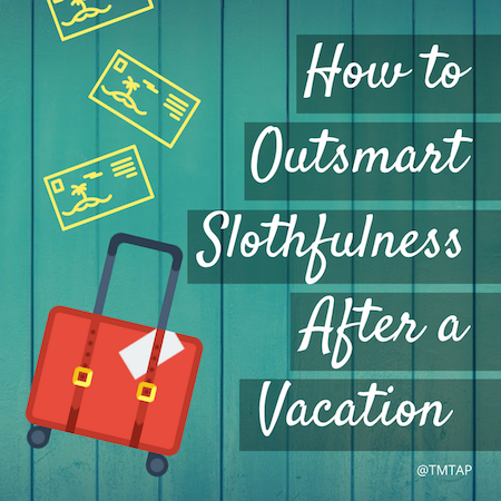 How to outsmart slothfulness after a vacation  *Postcard icon created by  Freepik  from  www.flaticon.com