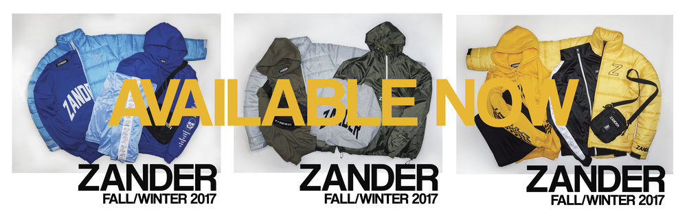 Zander Fall/Winter 2017 Collection AVAILABLE NOW - CLICK THE IMAGE TO VIEW  FOLLOW ZANDER ON  INSTAGRAM  &  TWITTER  FOR FUTURE UPDATES -  @ZANDERWASHERE