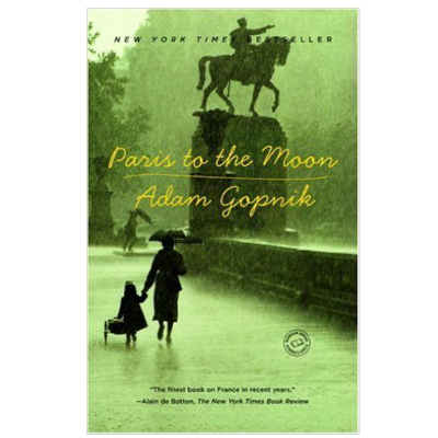 paris to the moon, adam gopnik