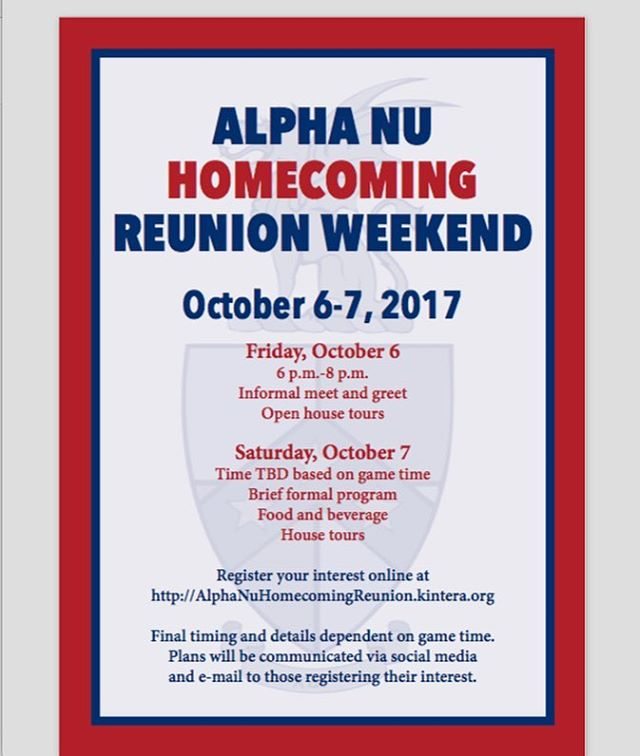 Alpha Nu Alumni - Register for Alpha Nu Homecoming Alumni Reunion Weekend October 6-7. We look forward to seeing you all there! Gametime is at 11 AM http://AlphaNuHomecomingReunion.kintera.org