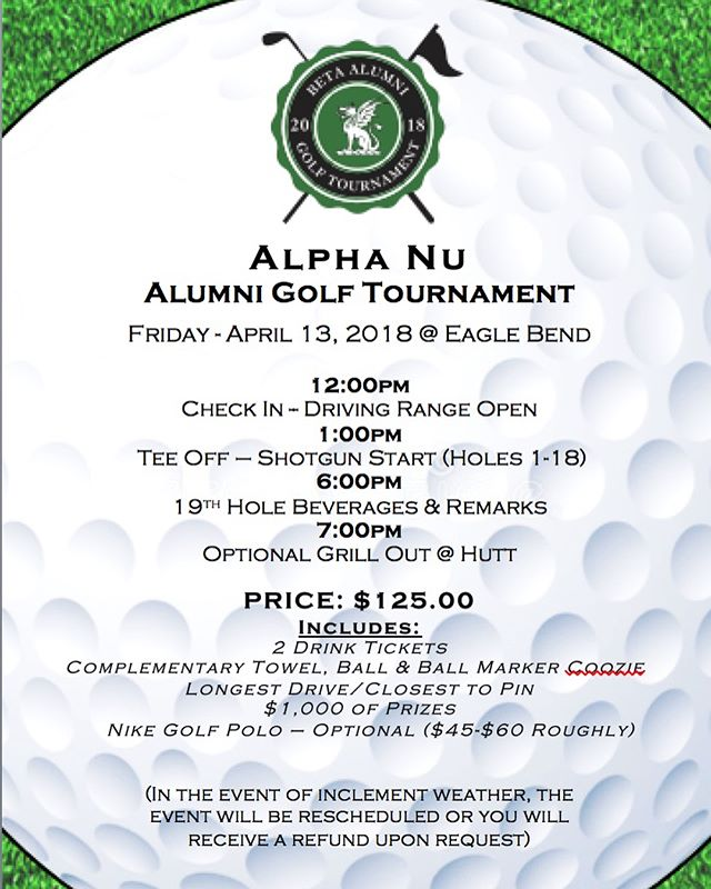 We are proud to announce the 2018 Alpha Nu Alumni Golf Tournament on Friday, April 13th at Eagle Bend Golf Course. Any and all Alpha Nu alumni are encouraged to register! Visit kansasbeta.org for details and registration! Deadline to register is April 5th!