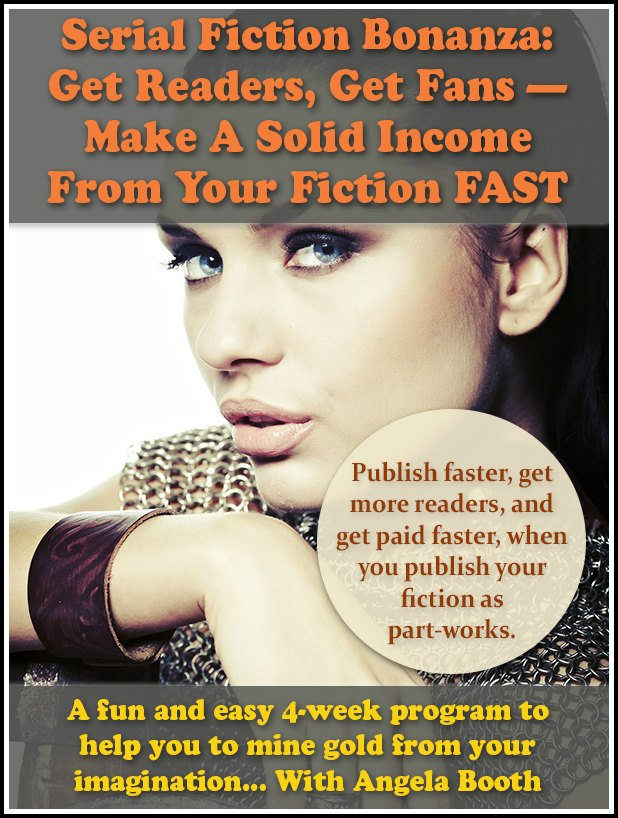 Serial Fiction Bonanza: Get Readers, Get Fans — Make A Solid Income From Your Fiction FAST
