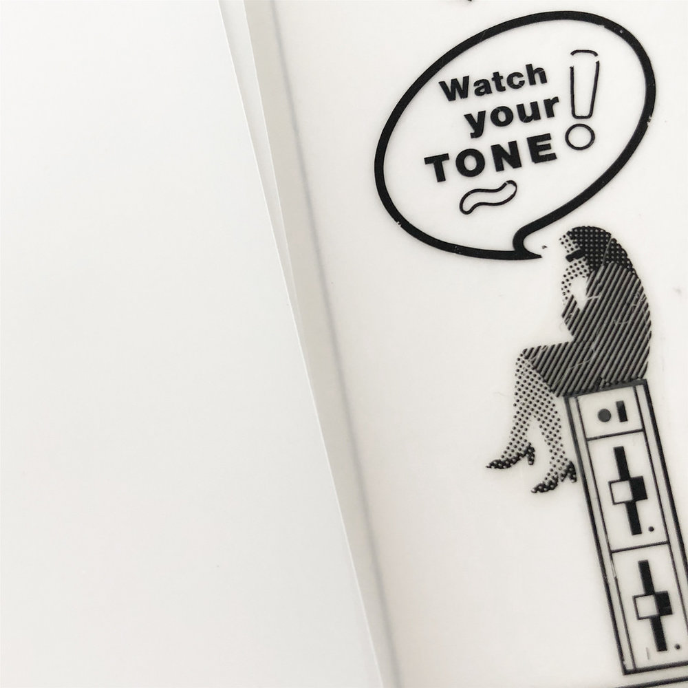Watch your tone!
