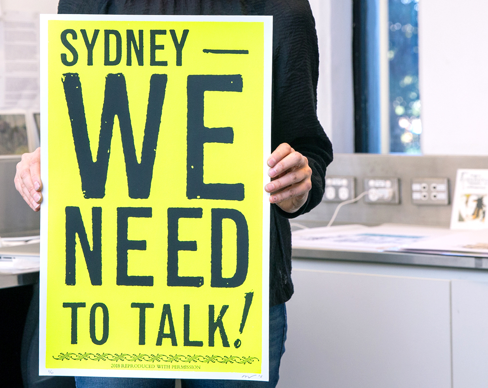 "SYDNEY - WE NEED TO TALK!  14""x22"", 2 colour screen print, edition: 10"