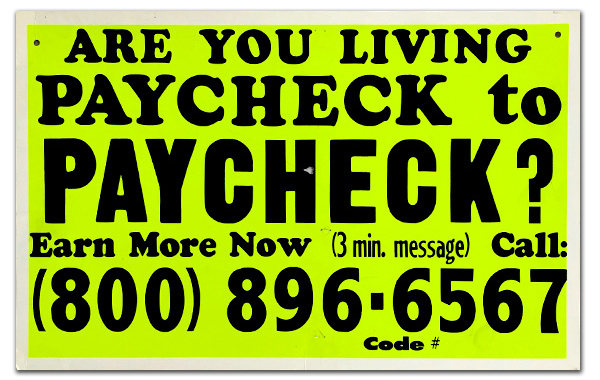 ARE YOU LIVING PAYCHECK TO PACYCHECK?  CALL: (008) 896-6567  Colby Poster Printing Co. c.2007