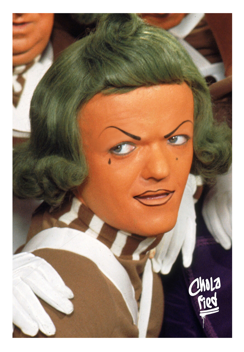 oompa-loompa-doompety-doo i've got another chola for you