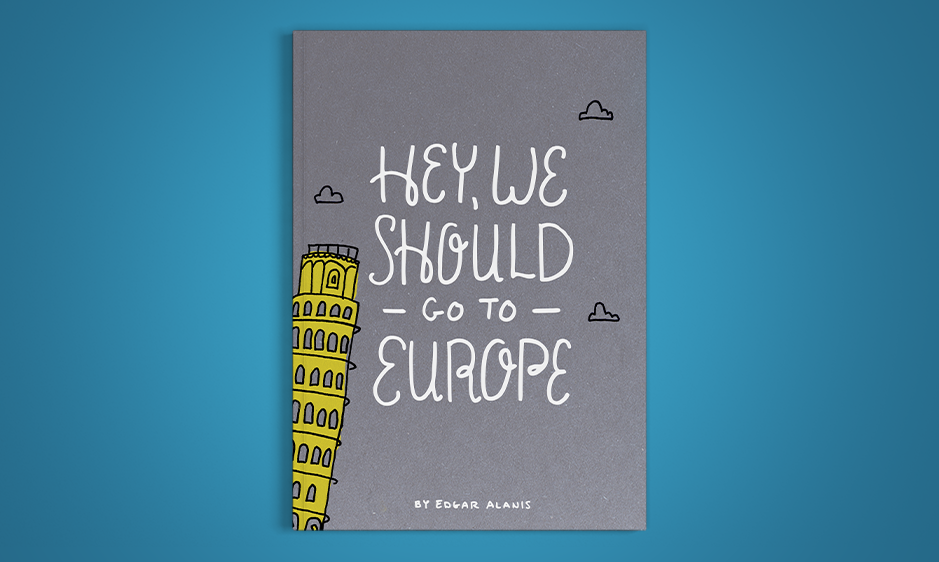 Hey-We-Should-Go-To-Europe