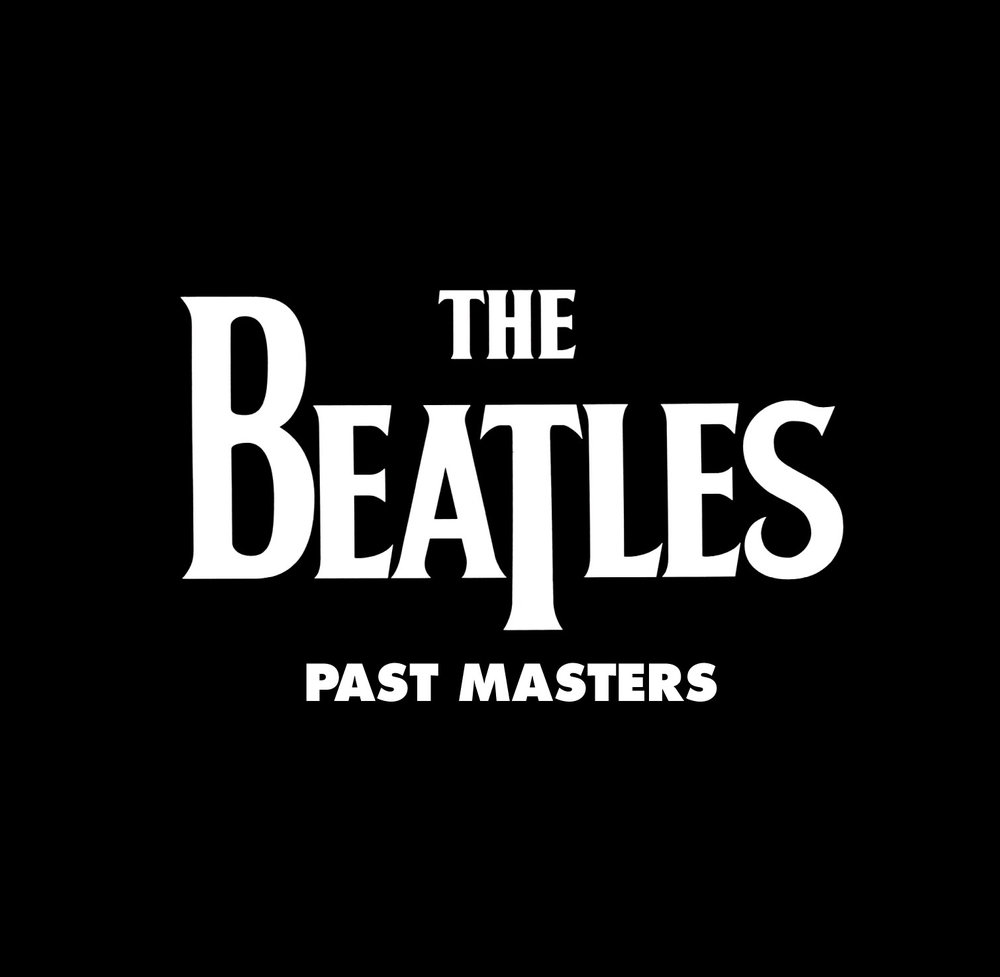 The Beatles' Past masters.