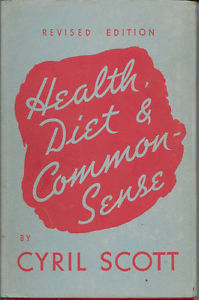 Image result for cyril scott health diet common sense