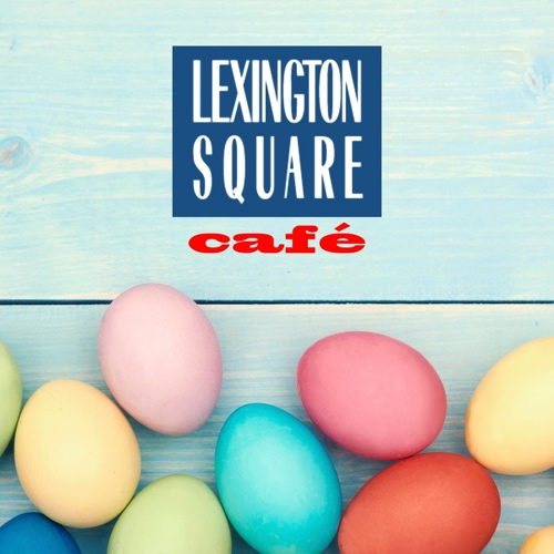 Lexington Square Cafe Easter