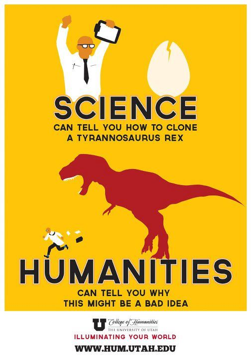 Apparently it's from a campaign run by the University of Utah to get people to take humanities classes. Well played.