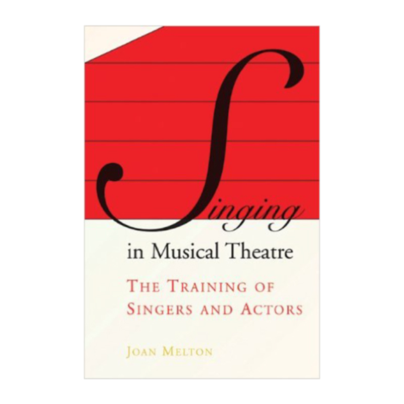 Singing in Musical Theatre (Joan Melton) (2007)