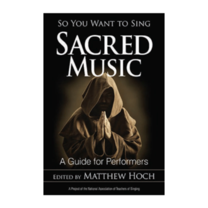 So You Want to Sing Sacred Music - (Matthew Hoch)