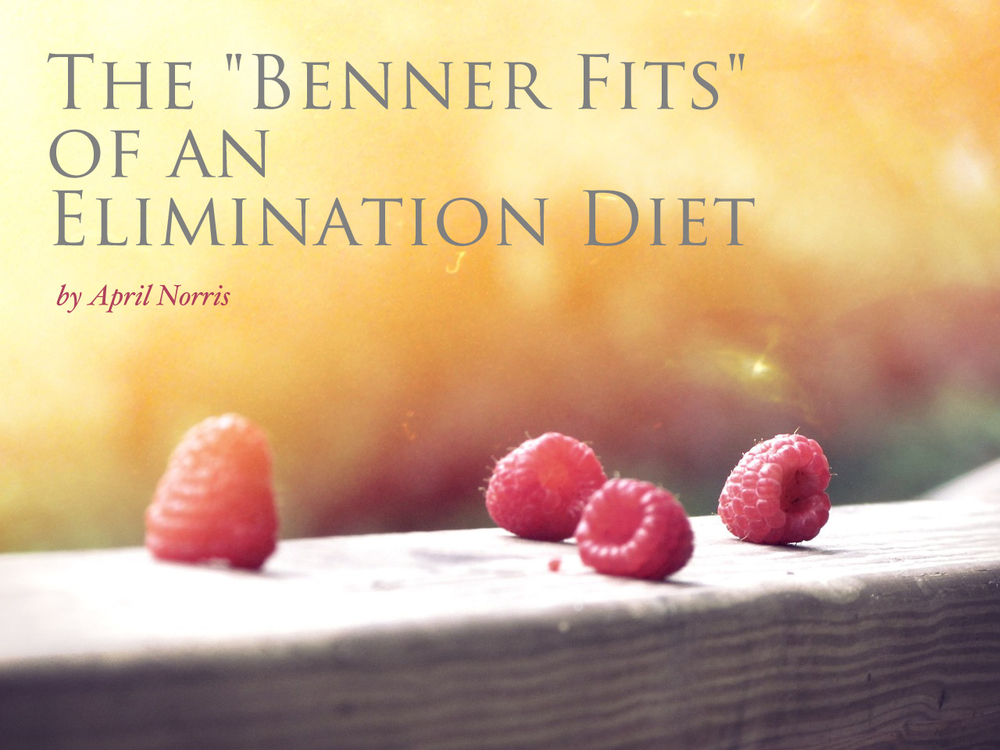 The Benner Fits of an Elimination Diet | Benner Fit with guest blogger April Norris