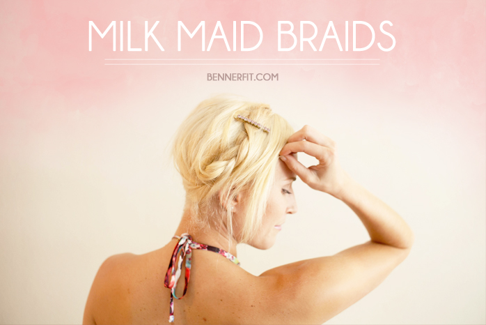 Milk Maid Braids | How - To on Benner Fit