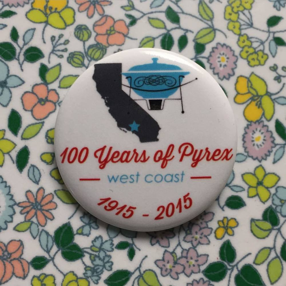 Every Pyrex party needs its own button!  #hotforpyrex #100hfp #pyrex100 #pyrexlove #pyrexpassion #htfpyrex #california