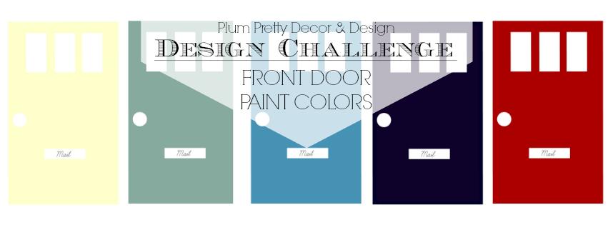 Plum Pretty Decor Design Coont Door Paint Color Design Challenge