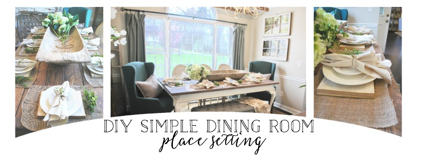 DIY Simple Dining Room Place Setting Decorating On A Budget