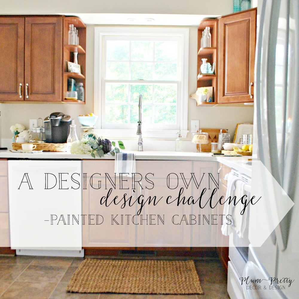 Plum Pretty Decor & Design Co.Painted Kitchen Cabinets: My Own ...