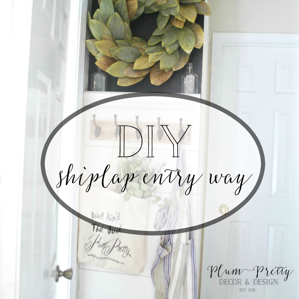 DIY Shiplap Entry Way Tutorial