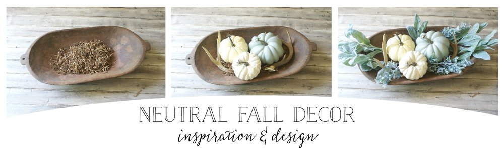 Neutral Fall Decor Inspiration and Design- Kayla Miller of Plum Pretty Decor & Design Shares Her Fall Decor Plan and Shows You How to Style a Neutral Fall Centerpiece with a Dough Bowl.