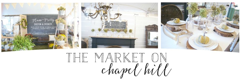 The Market on Chapel Hill Recap- Plum Pretty Decor and Design