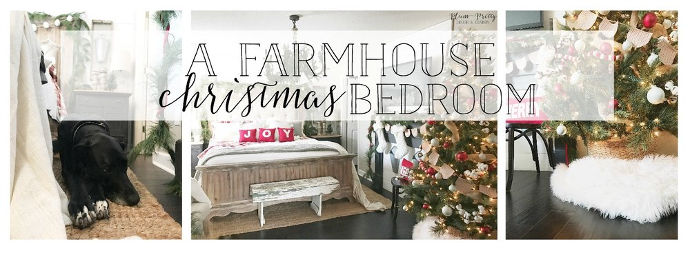A Farmhouse Christmas Bedroom- The Home of Kayla Miller - Plum Pretty Decor and Design