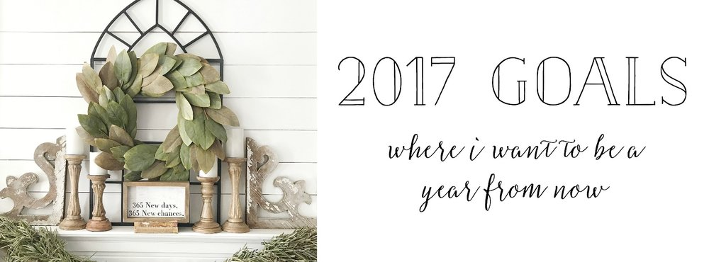 2017 Goals- Sharing what they are and where I want to be a year from now. -Plum Pretty Decor and Design
