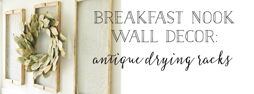 Breakfast Nook Wall Decor: Antique Drying Racks- Plum Pretty Decor and Design