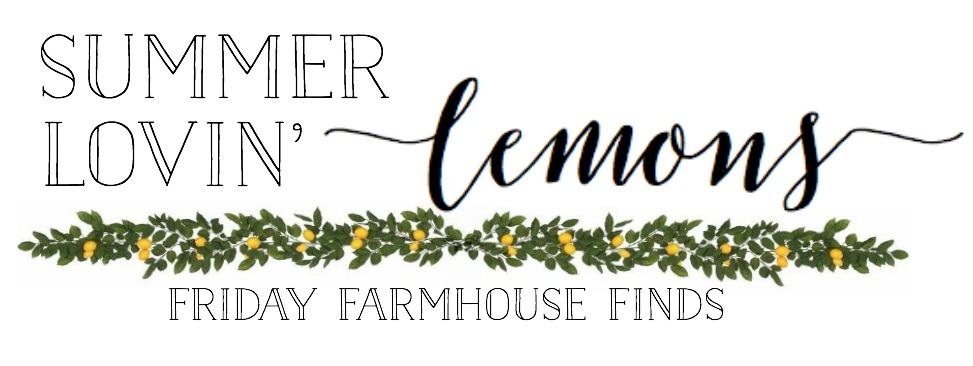 Friday Farmhouse Finds- Summer Lovin' Lemons