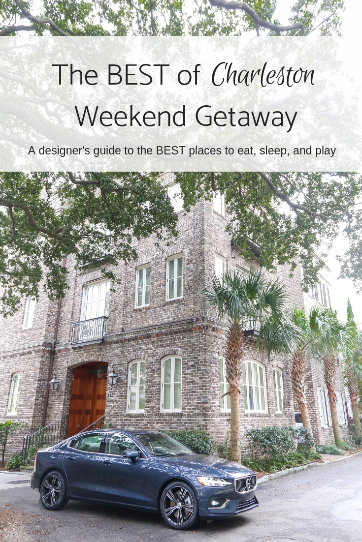 The BEST of Charleston Weekend Getaway with Volvo- An interior designer's guide to the BEST places to eat, sleep, and play.