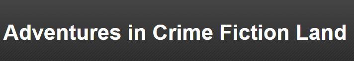 Adventures in Crime Fiction Land header.JPG