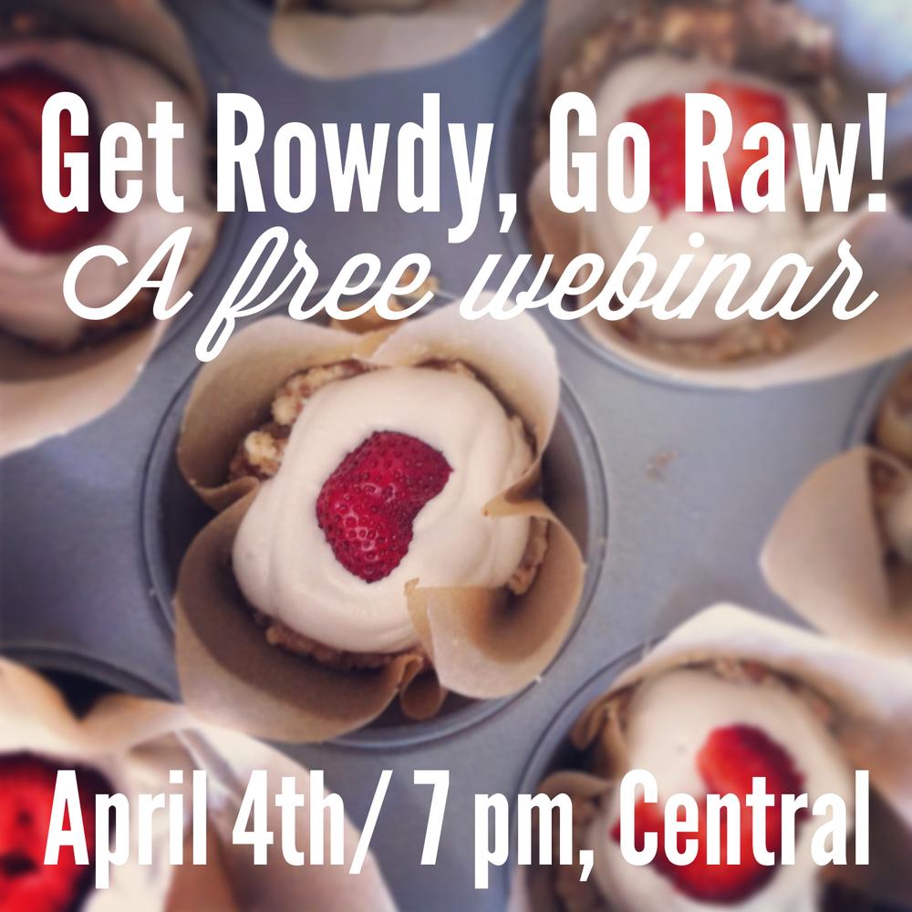 get rowdy go raw