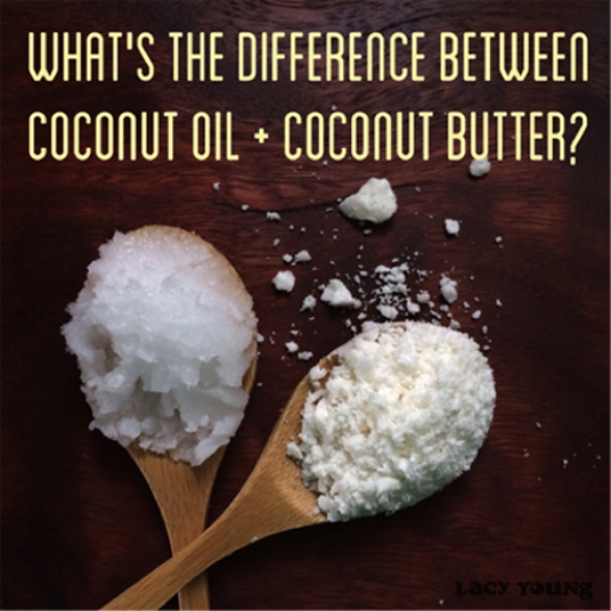 Coconut oil + Coconut Butter