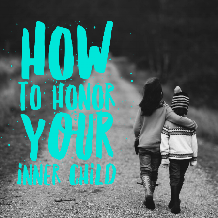 Honoring Your Inner Child by Rebecca Clegg, LPC Authentic Living