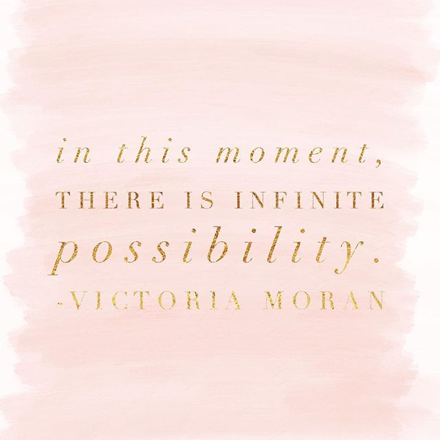 """""""In this moment, there is infinite possibility."""" - At the end of a long day, when I'm feeling a little discouraged, this is just what I need. 🙂 There's possibility in every moment! Cha-ching!"""