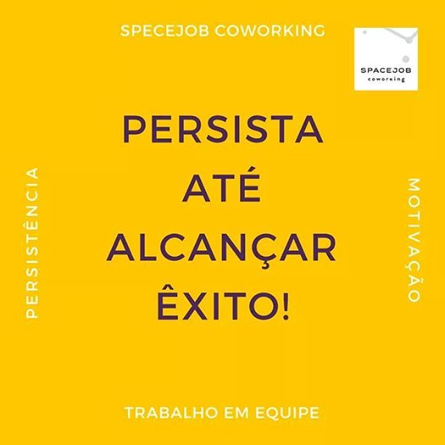 #SpaceJobCoworking #Coworking #persistencia #foco #objetivo #comunication