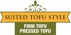 Suited Tofu Style - Firm Tofu / Pressed Tofu