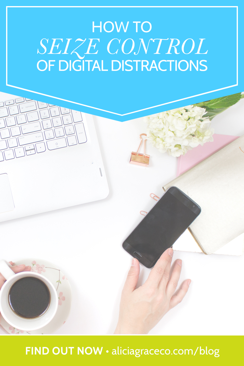 Learn how to seize control of digital distractions and take back your life in this blog post. [aliciagraceco.com/blog]