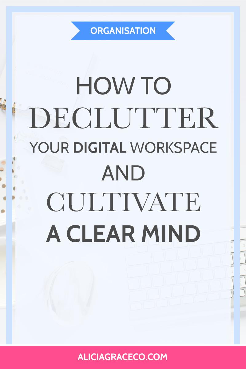 Learn how a clean digital workspace can help you cultivate a clear mind and the actionable steps you can take to get it done.