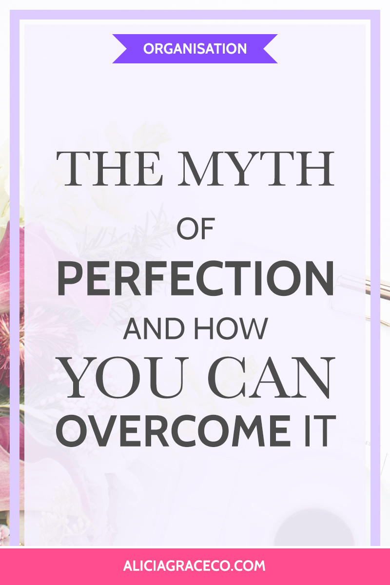 Whether we desire perfection for our business or personal lives, there is something about making everything just right. But perfection is a myth, and one you should overcome if you want to achieve your goals. Learn how to do just that in this blog post on Alicia Grace Co.