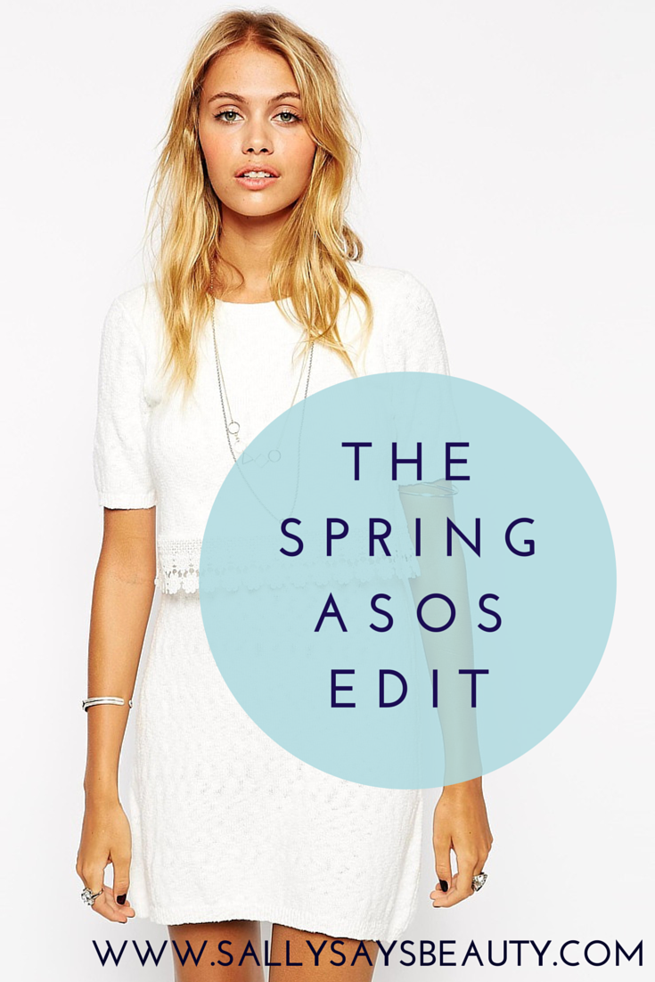 The Spring ASOS Edit - Sally Says Beauty
