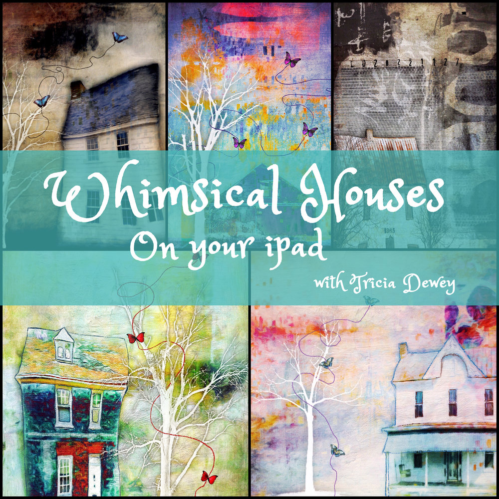 Whimsical Houses - Creating and Shaping Whimsical Scenes on Your iPadBy Tricia Dewey