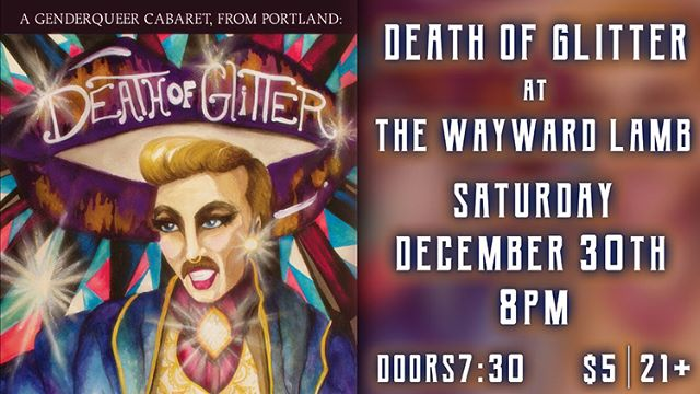 It's a night of firsts! Death of Glitter from Portland on The Den stage for the first time @thewaywardlamb Doors: 7:30 Showtime: 8PM Only $5!!! Stay after the show and dance all night. We have DJ Kalien making their Wayward Lamb debut! Should be a fun party & $1 PBR 11:30-MIDNIGHT! No cover after 10PM. . . #deathofglittershow  #deathofglitter  #thewaywardlamb #thedeneugene #genderfuck #lgbtq #kalien #performanceart #queen #drag #cabaret #allarewelcome #dwntwneugene #eugenenightlife