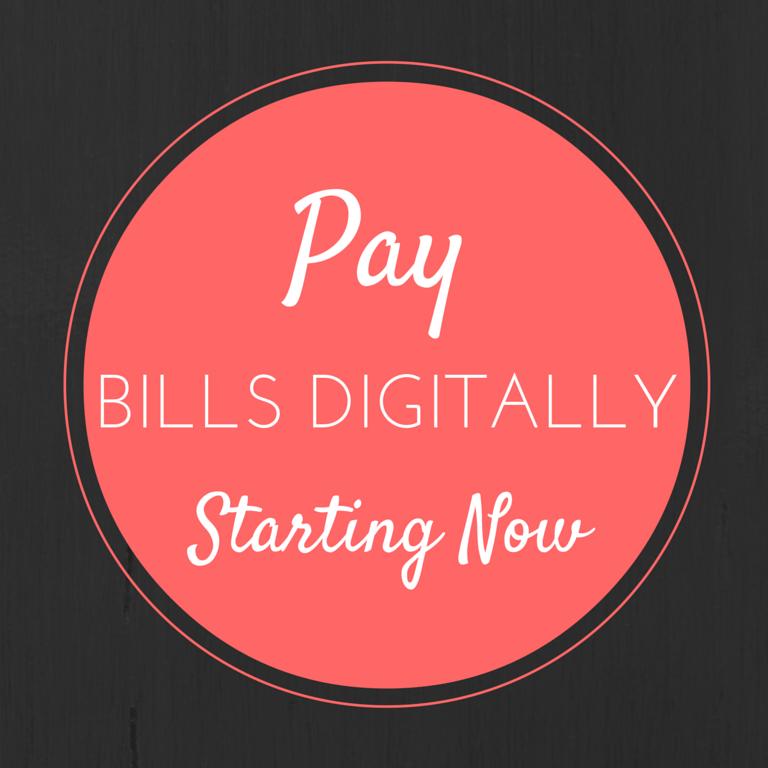Pay Bills Digitally Starting Now