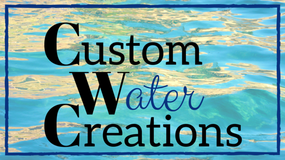 Custom Water Creations