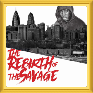 "(January, 2018)   #MixtapeOfTheMonth:     ""Rebirth of the Savage""    Artist:  Mally Savage   Location:   Philadelphia, PA"