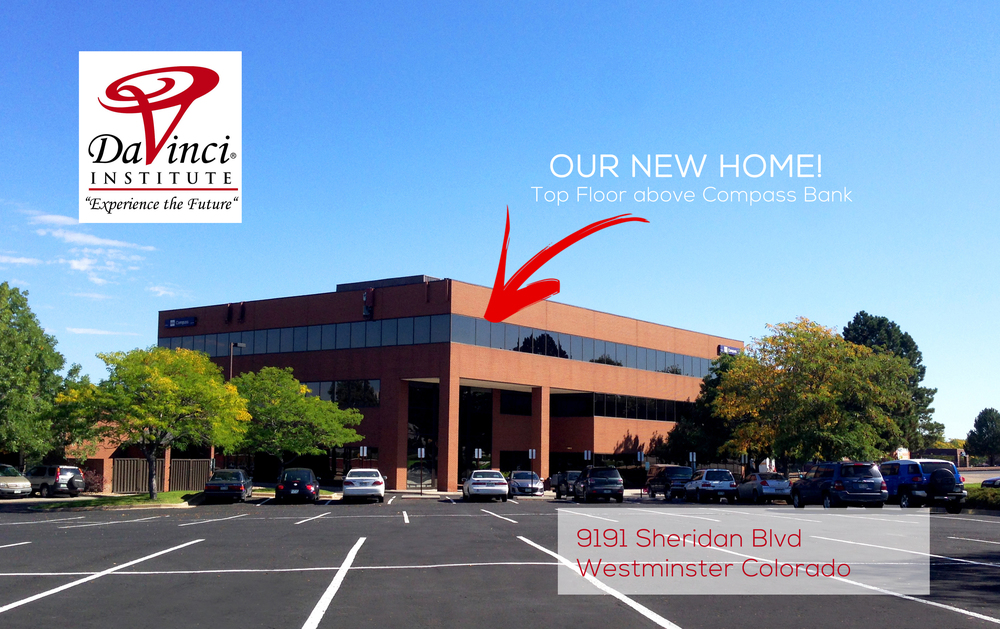 If you haven't heard by now - the DaVinci Institute has moved to 9191 N Sheridan Blvd. Westminster, Colorado 80031 - entire 3rd floor