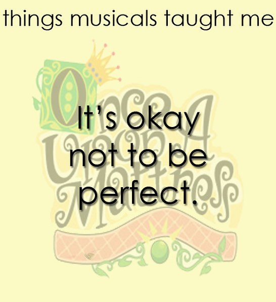 #ThingsMusicalsTaughtMe #PerfectlyFlawed