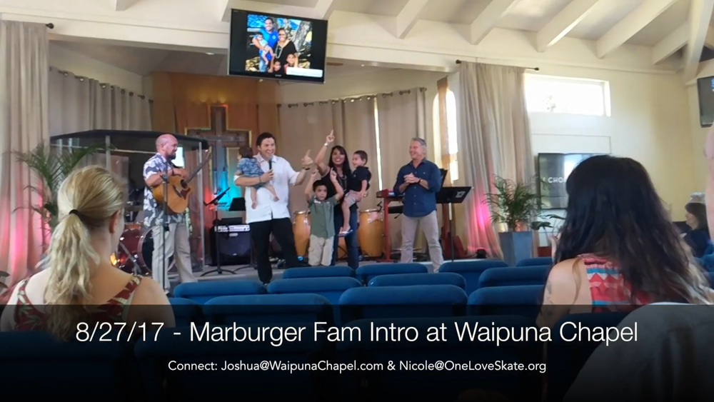 """We love your prayer support. After you pray through the """"Monday 3,"""" please see our latest blog with a video of our family introduction to Waipuna Chapel last weekend:  https://www.oneloveskate.org/journal/waipunawelcome"""